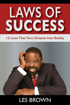 Laws Of Success: 12 Laws That Turn Dreams Into Reality by Les Brown Les Brown Books, Network Marketing Books, What Is Success, Entrepreneur Books, Best Entrepreneurs, Great Books To Read, Ebook Cover, Books For Teens, Dating Again