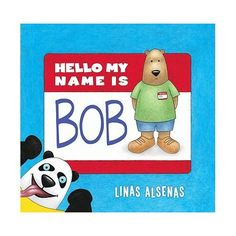Toddler Time months - 3 years): What's your name? Hello, My Name is Bob by Linas Alsenas Hello My Name Is, What Is Your Name, Welcome Songs, Bob Books, Library Work, Movement Activities, Kids Laughing, Books 2016, Any Book