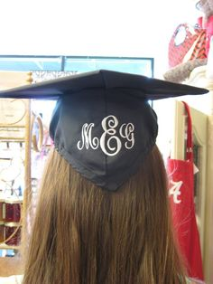 I got my graduation cap monogrammed!