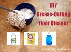 DIY Grease-Cutting Floor Cleaner: 1/4 C. white vinegar, 1 Tsp Dawn liquid dish soap, 1/4 C. Washing Soda, and 2 gallons very warm tap water.