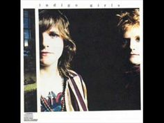 """Indigo Girls """"Closer To Fine""""...best duo ever. Love love these women. Have every cd. #Happy place"""