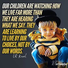 Our children are watching how we live far more than they are hearing what we say. - Our children are watching how we live far more than they are hearing what we say. They are learning - Conscious Parenting, Mindful Parenting, Gentle Parenting, Parenting Quotes, Parenting Advice, Kids And Parenting, Kids Health, Children Health, Presets Lightroom