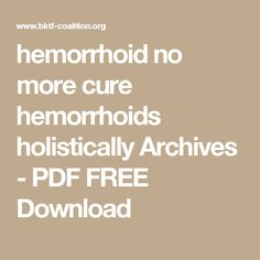 www.thepilestreatment.com Can Hemorrhoids Be Cured