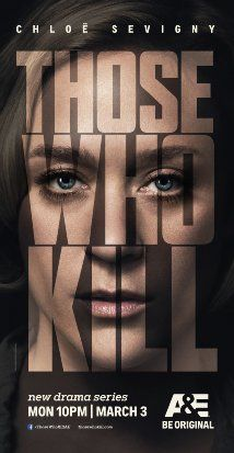Those Who Kill (2014) - Interesting concept but kinda badly written... still disappointed it was cancelled.