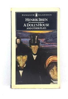 A Dolls House and Other Plays by Henrik Ibsen Penguin Classics used paperback 9780140441468 New Books, Good Books, Penguin Classics, Vintage Classics, Plays, Penguins, Theatre, Dolls, House