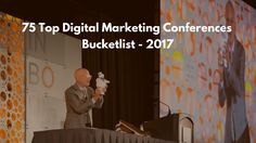 75 Top Digital Marketing Conferences - Bucketlist 2017