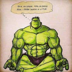 Hulk only Smash on the weekend