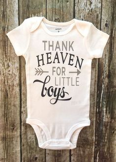 Thank Heaven For Little Boys Onesie Thank Heaven Shirts Religious Baby Onesies Boys Shirts by RagazzoBelloCo on Etsy Mom Of Boys Shirt, Boys Shirts, Baby Boy Shirts, Boy Onesie, Onesie Diy, Everything Baby, Baby Boy Fashion, Kids Fashion, Baby Time