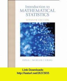 Introduction to Mathematical Statistics (7th Edition) (9780321795434) Robert V. Hogg, Joeseph McKean, Allen T Craig , ISBN-10: 0321795431 , ISBN-13: 978-0321795434 , , tutorials , pdf , ebook , torrent , downloads , rapidshare , filesonic , hotfile , megaupload , fileserve