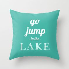 Go Jump In The Lake Pillow Cover, beach quote pillow, lake decor, turquoise blue pillow on Etsy, $35.00