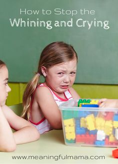 How to Stop the Whining and Crying in Kids. Wow, I wish I had read this a couple of decades ago!
