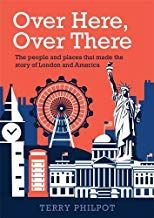 FREE DOWNLOAD [PDF] Over Here Over There The people and places that made the story of London and America Free Epub/MOBI/EBooks Ebook Pdf, Free Ebooks, Books To Read, Kindle, America, Pdf Book, London, Reading, Places