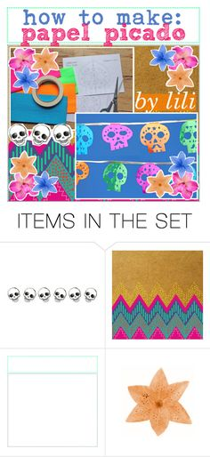 """☼; how to make: papel picado"" by ocean-clique-xo ❤ liked on Polyvore featuring art and oceanbabelilixo"