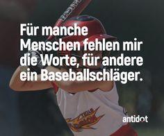 Wer kennt solche Menschen? #antidot #wut #spaß #sauer #baseball #baseballschläger #lustig #nervig #spruch #sprüche