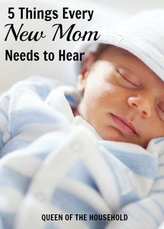 5 Things that every new mom needs to hear!