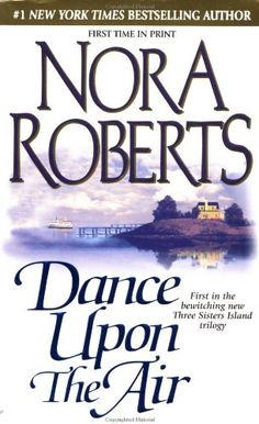 Calling all one clickers because DANCE UPON THE AIR (Three Sisters Island #1) by Nora Roberts is just $2.99 on kindle for a limited time only!