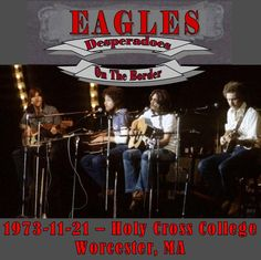 Eagles Holy Cross College Worcester, MA 'Desperadoes On The Border' Audience Master Recording, Decent quality Available a. Great Bands, Cool Bands, Dave Koz, Glen Frey, Come A Little Closer, Randy Meisner, Eagles Band, Love Me Better, Holy Cross