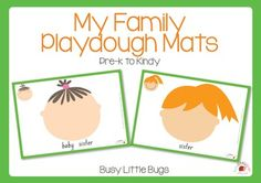 My Family Playdough Mats  Our Family Playdough mats are a great way for children to practice fine motor skills, while learning about the different members of families. There are 20 different playdough mats in this printable pack.  First print out each page, then laminate.