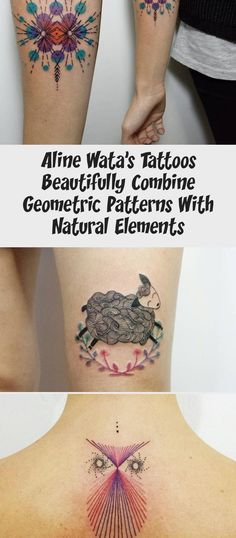 Aline Wata's Tattoos Beautifully Combine Geometric Patterns with Natural Elements - KickAss Things S Tattoo, Cool Tattoos, Simple Colors, Vibrant Colors, Geometric Tattoos Men, Human Eye, Tattoo Trends, Geometric Patterns, Beautiful Words