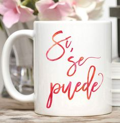 Spanish Mug / Si Se Puede Mug / Cesar Chavez / Latino Gift / 11 or 15 oz Mug  Sí, se puede. :-) This mug comes in both the standard 11 oz.