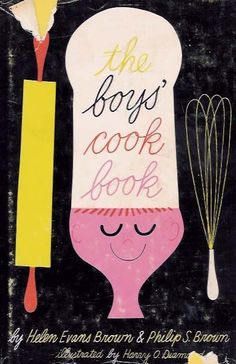 The Boys' Cookbook / Vintage Book Cover. Illustrations Vintage, Children's Book Illustration, Vintage Book Covers, Vintage Children's Books, Vintage Kids, Collages, Cookbook Design, Kids Cookbook, Vintage Cooking