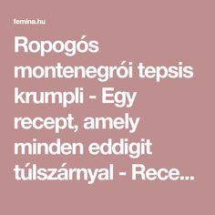 Ropogós montenegrói tepsis krumpli - Egy recept, amely minden eddigit túlszárnyal - Recept   Femina