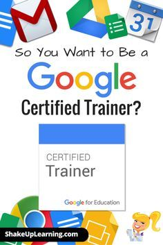 So You Want to Be a Google Certified Trainer? Are you ready to take your career to the next level and become a Google Certified Trainer? Google Apps for Education is transforming classrooms across the globe, as a Google Certified Trainer, you can help teachers learn how to use Google tools meaningfully in th...