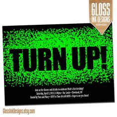 Turn Up Brithday Party Invitation Celebration by GlossInkDesigns