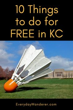 10 things to do for FREE in Kansas City #visitkc #kansascity #travel
