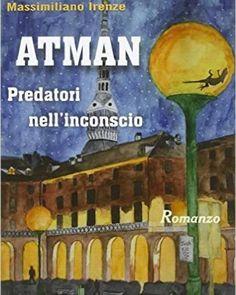 """""""Atman predatori nell'inconscio"""" Intervista a Massimiliano Irenze"""
