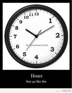 Hours...so true