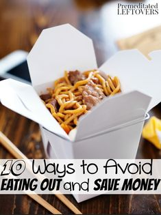 10 Ways to Avoid Eating Out and Save Money- These tips will show you how to better plan your meals. You will save money in the kitchen and avoid eating out.