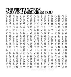 First three words I found: Whore, Funny and Fool, I'll be honest - I don't really agree😂
