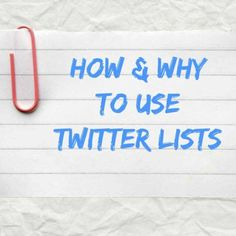 If You Aren't Using Twitter Lists You Should Be! Here's Why and How.