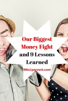 Our Biggest Money Fight and 9 Lessons Learned. #FAMILY #RELATIONSHIPS #Money #FINANCIALINDEPENDENCE #FRUGALITY #MONEYSMARTS #PERSONALFINANCE #Millionaire #MillionDollarChallenge #MillionDollarClub #blog #blogging #DEBTFREE #Debt #job #career #Frugality #MakingMoney #Mortgage #networth #Personal #Finance#Progress #prosperity #ragstoriches #Saving #spendingmindfully #startedfromthebottom #Studentloans #Successstories #success #rich #riches #money #retirement #early #FIRE