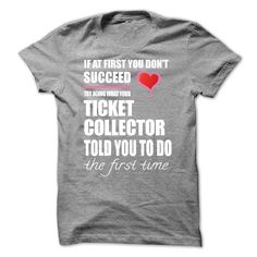 (Tshirt Coupons) Try doing what your TICKET COLLECTOR [Guys Tee, Lady Tee][Tshirt Best Selling] Hoodies Tee Shirts