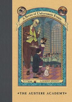 A Series of Unfortunate Events #5: The Austere Academy; Mickey is reading this book right now!