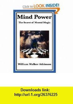 Mind Power (9781604598681) William Walker Atkinson , ISBN-10: 1604598689  , ISBN-13: 978-1604598681 ,  , tutorials , pdf , ebook , torrent , downloads , rapidshare , filesonic , hotfile , megaupload , fileserve
