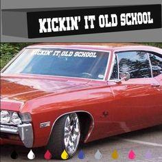 "Kickin' It Old School Windshield Decal Banner Car Truck Hot Rod Classic 40"""