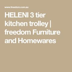 HELENI 3 tier kitchen trolley | freedom Furniture and Homewares