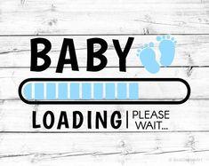 Baby Loading Svg It's a Boy Pregnancy Announcement Svg Maternity Svg Vinyl Cut File Svg Cricut Silhouette Cutting Files Pregnancy Mood Swings, Boy Pregnancy, Pregnancy Test, Pregnancy Belly, Pregnancy Acne, Pregnancy Timeline, Pregnancy Clothes, Pregnancy Cartoon, Pregnancy Pilates