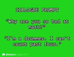 """It's a dialogue prompt but for some reason it reminds me of Ash saying """"can we skip this one? Bad at maths, bad at maths."""""""