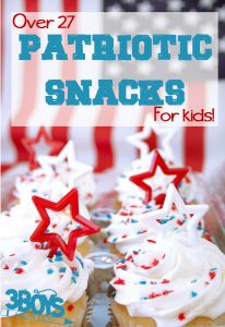 Over 27 Patriotic Snacks for Kids