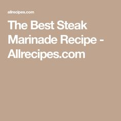 The Best Steak Marinade Recipe - Allrecipes.com