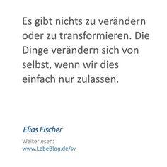 """Zitat von Elias Fischer aus dem Buch """"Selbstverwirklichung"""" - Hier mehr erfahren: http://bit.ly/2tvPeJ3 - Tags: #bewusstsein #selbstverwirklichung #selbsterkenntnis #lebenssinn #selbstfindung #zitat #sprüche #spiritualität #psychologie #Es #Die #Dinge"""