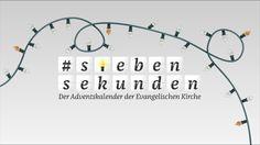 Trailer: Sieben-Sekunden.de - Der Adventskalender der Evangelischen Kirche Kirchen, Line Chart, Advent Season, Weihnachten