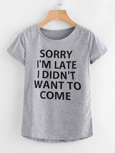 6aea2174381 SheIn offers Slogan Print Tee   more to fit your fashionable needs. HipstersTee  OnlineLatest Fashion For WomenWomens FashionFashion 2017Fast ...