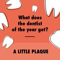 A little plaque.  HA! - Children's Dental Center of Madison | cdc@madisonkidsdentist.com | www.madisonkidsdentist.com