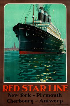 """Hallo (""""Alo""""), Charles poster: Red Star Line New York - Plymouth - Cherbourg - Antwerp Old Poster, Retro Poster, Poster Ads, Advertising Poster, Poster Prints, Vintage Boats, Art Deco Posters, Ship Art, Tarzan"""