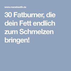 30 Fatburner, die dein Fett endlich zum Schmelzen bringen!